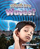 img - for What Are Waves? (Catch a Wave) book / textbook / text book