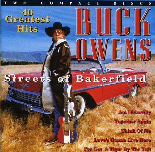 Streets Of Bakersfield - 40 Greatest Hits by Buck Owens (1999-12-27) (Buck Owens The Best Of Buck Owens)
