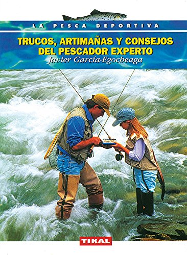 Trucos Artimañas,Cons.Pesca (La Pesca Deportiva) por Javier García-Egocheaga