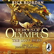 The Lost Hero: The Heroes of Olympus, Book 1 Audiobook by Rick Riordan Narrated by Joshua Swanson
