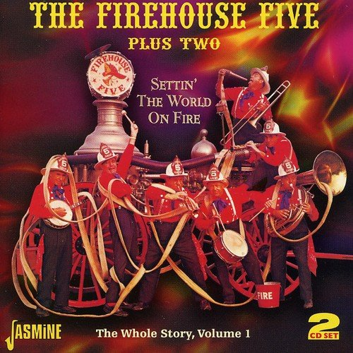 Settin' The World On Fire - The Whole Story Volume 1 [ORIGINAL RECORDINGS REMASTERED] 2CD SET by Firehouse Five Plus Two