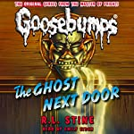 Classic Goosebumps: The Ghost Next Door | R.L. Stine