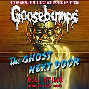 Classic Goosebumps: The Ghost Next Door Audiobook