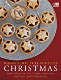 img - for Women's Institute Complete Christmas: Over 130 Recipes for a Perfect Christmas book / textbook / text book