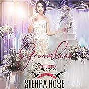 Groomless: Part 3 | Sierra Rose