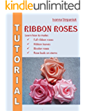 Ribbon Flowers Tutorial