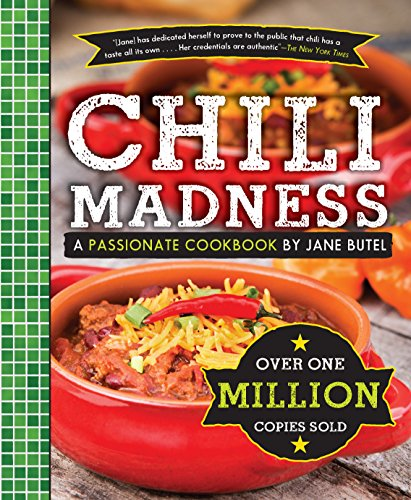 Jane Butel's Chili Madness: A Passionate Cookbook (The Jane Butel Library) by Jane Butel