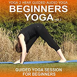 Beginners Yoga, Volume 3