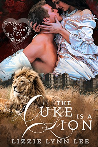 The Duke Is A Lion A Shifter Paranormal Fairy Tale Romance Kindle