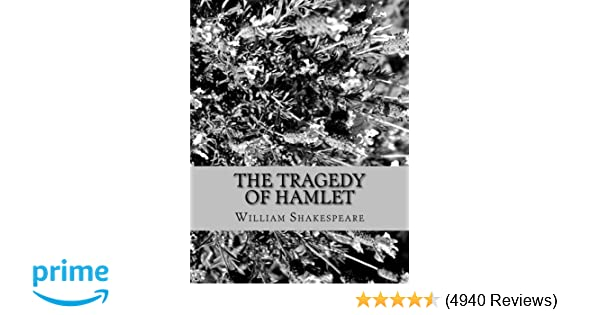 Amazon the tragedy of hamlet prince of denmark 9781530881833 amazon the tragedy of hamlet prince of denmark 9781530881833 william shakespeare books fandeluxe Choice Image