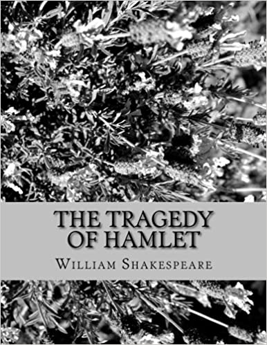 Amazon the tragedy of hamlet prince of denmark 9781530881833 the tragedy of hamlet prince of denmark fandeluxe