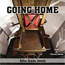 Going Home Audiobook by John Isaac Jones Narrated by Tom Zainea