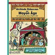 Alcibiade Didascaux au Moyen Âge – Tome II: De l'expansion de l'Islam à Pépin le Bref (French Edition)
