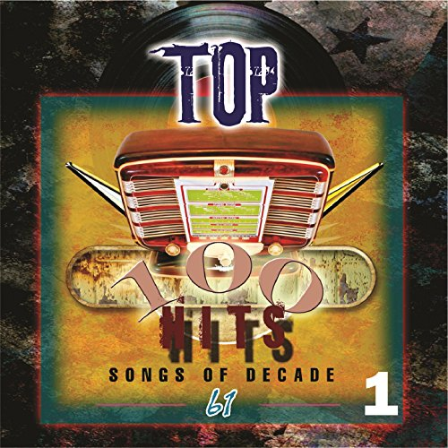 Top 100 Hits - 1961, Vol. 1 (Pop Music Country Love)
