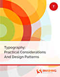 Typography: Practical Considerations And Design Patterns (Smashing eBooks)