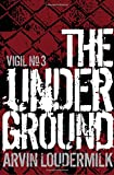 The Underground (Vigil) (Volume 3)