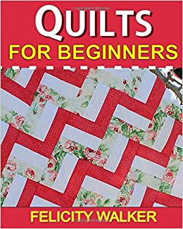 Quilts for Beginners: Learn How to Quilt with Easy-to-Learn ... : quilting for beginners uk - Adamdwight.com
