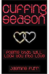 Cuffing Season: poems that will lock you into love Kindle Edition