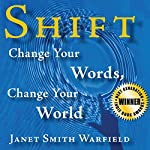 Shift: Change Your Words, Change Your World | Janet Smith Warfield