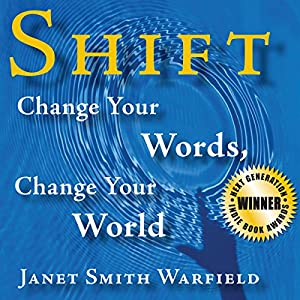 Shift: Change Your Words, Change Your World Audiobook
