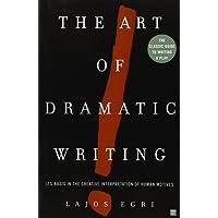 Art Of Dramatic Writing: Its Basis in the Creative Interpretation of Human Motives
