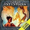 Good Intentions Hörbuch von Elliott Kay Gesprochen von: Tess Irondale
