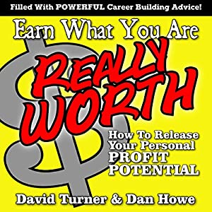 Earn What You're Really Worth Audiobook