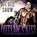 Outlaw's Kiss: Grizzlies MC Romance Series #1 Audiobook by Nicole Snow Narrated by Tatiana Sokolov, Mason Lloyd