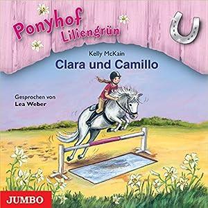 Clara und Camillo (Ponyhof Liliengrün 3) Hörbuch
