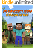 Book for Kids: The Big Fun Activity Books for Minecrafters: Fun Facts, Poems, Riddles, Quizzes, Visual Challenges, Jokes and More! (Jokes for Minecrafters 1)