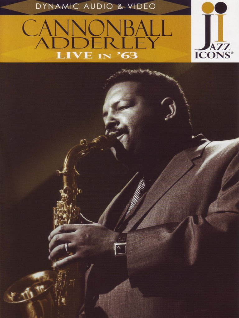 Jazz Icons: Cannonball Adderley - Live in '63 by Jazz Icons