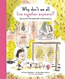 img - for Why Don't We All Live Together Anymore?: Big issues for little people after a family break-up (The Life and Soul Library) by Chris McCurry (2016-08-01) book / textbook / text book