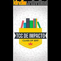 TCC De Impacto: Como Desenvolver Um Trabalho de Conclusão de Curso Impecável Em Apenas Duas Semanas