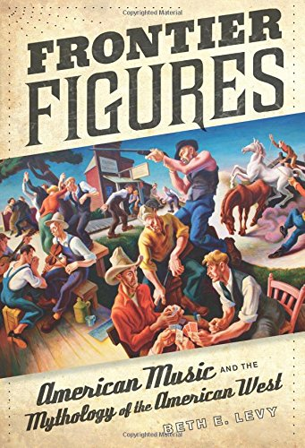 Download Frontier Figures: American Music and the Mythology of the American West pdf epub
