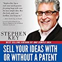 Sell Your Ideas With or Without a Patent Audiobook by Stephen M. Key, Janice Kimball Key Narrated by Don Moffit