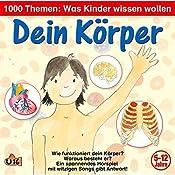 Dein Körper (1000 Themen - Was Kinder wissen wollen) | Angela Lenz