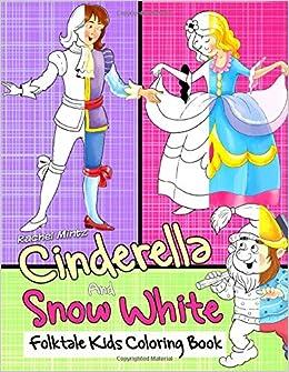 Cinderella Snow White Folktale Kids Coloring Book Cute Drawings For Children Age 5 To Color Mintz Rachel 9781073834075 Amazon Com Books