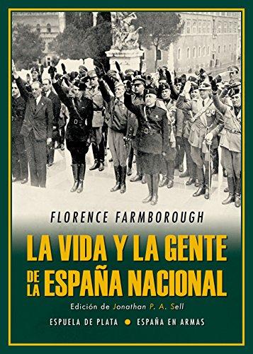 La vida y la gente de la España nacional España en Armas: Amazon.es: Farmborough, Florence, Sell, Jonathan P. A., Sell, Jonathan P. A.: Libros