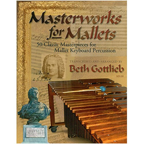 Marimba Keyboard Mallet - 1017 - Masterworks for Mallets - 50 Classic Masterpieces for Mallet Keyboard Percussion