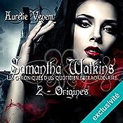 Origines (Samantha Watkins ou Les chroniques d'un quotidien extraordinaire 2) | Aurélie Venem