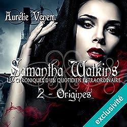 Origines (Samantha Watkins ou Les chroniques d'un quotidien extraordinaire 2)