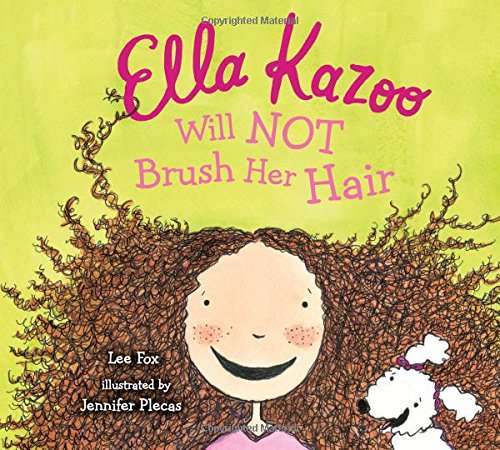 [Ella Kazoo Will Not Brush Her Hair] (Red Creek Brushes)