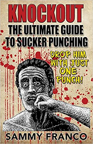 Knockout: The Ultimate Guide to Sucker Punching: Sammy Franco