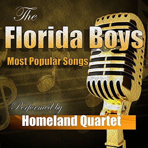 Florida Boys' Most Popular Songs