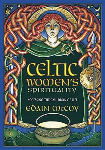 - Celtic Women's Spirituality: Accessing the Cauldron of Life