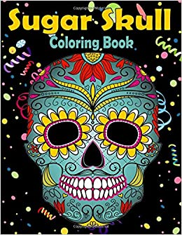Sugar Skull Coloring Book Adult Coloring Book With Fun Skull