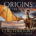Origins of the Never Audiobook by CJ Rutherford Narrated by Katie Welburn