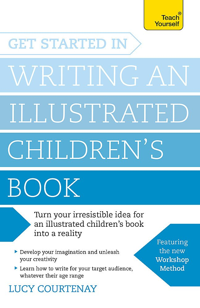 Get Started in Writing and Illustrating a Children's Book (Get Started in Writing Series)