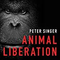 Animal Liberation: The Definitive Classic of the Animal Movement Audiobook by Peter Singer Narrated by Burl Eaman