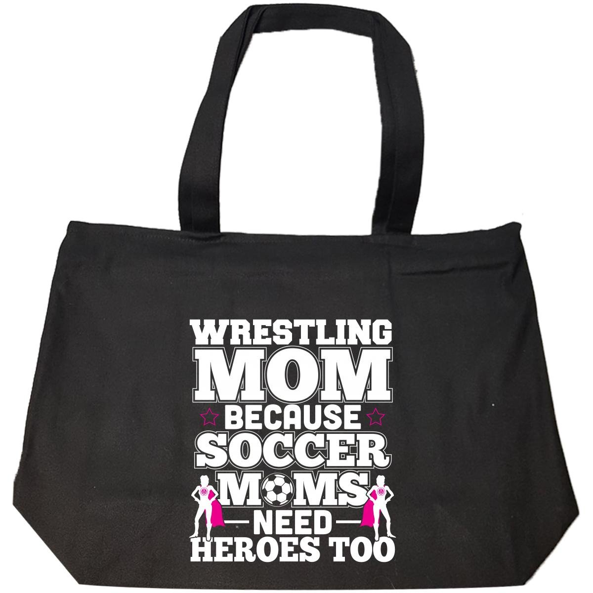 Wrestling Mom Because Soccer Moms Need Heroes Too - Tote Bag With Zip